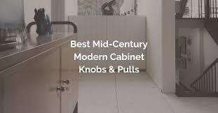 best modern kitchen cabinet hardware 21 best mid century modern cabinet knobs and pulls mid decco