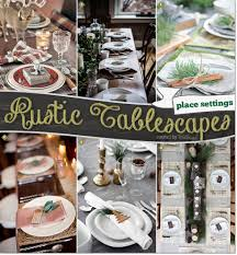 rustic tablescapes holiday christmas place setting ideas room