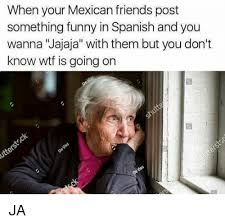 Mexican Memes In Spanish - when your mexican friends post something funny in spanish and you
