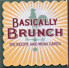 basically brunch 100 recipe and menu cards boxed set menu cards