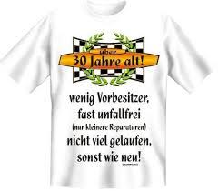 geburtstagssprüche 30 lustig shirt 30 jahre t shirt sprüche 30 geburtstag witzig geschenk