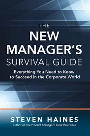 the new manager u0027s survival guide everything you need to know to