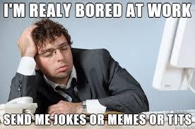 Boring Meme - covering a 12 hours shift at boring work meme on imgur