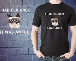 Grumpy Cat Meme I Had Fun Once - i had fun once etsy
