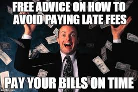 Paying Bills Meme - free advice on how to avoid paying late fees pay your bills on time