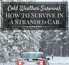 survival car cold weather survival survive in a stranded car survival mom