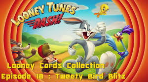 looney tunes dash tweety bird blitz episode 18 card collection