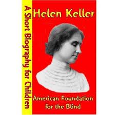 helen keller blind biography helen keller american foundation for the blind by best children s