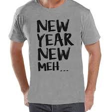 new year shirts new year meh shirt new years shirt happy new year