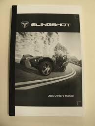 north american 2015 slingshot owner u0027s manual polaris slingshot forum