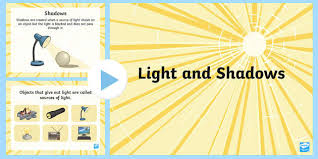 light and shadows lesson plans light and shadow powerpoint light and shadow light and dark