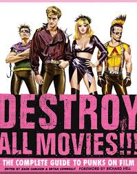 now in stock destroy all movies the complete guide to punks