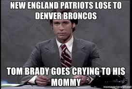 Broncos Patriots Meme - new england patriots lose to denver broncos tom brady goes crying