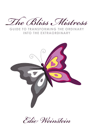 the bliss mistress guide to transforming the ordinary into the