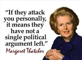Margaret Thatcher Memes - mark on twitter if they attack you personally it means they have