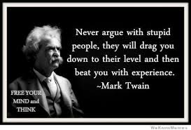 Stupid People Meme - never argue with stupid people weknowmemes