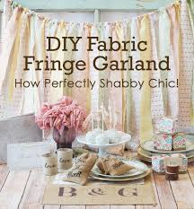 Fabric Shabby Chic by Easy Diy Fabric Fringe Garland How Perfectly Shabby Chic Beau