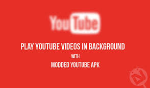 utube apk play in background with modded apk droidviews