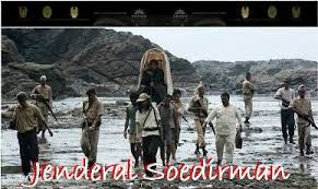 ringkasan tentang film jendral sudirman mengenang jasa dan perjuangan jenderal sudirman siagaindonesia com