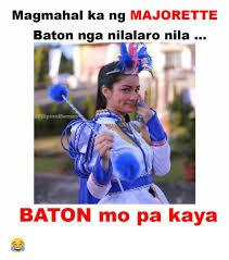 Filipino Meme - magmahal ka ng majorette baton nga nilalaro nila memes baton mo pa