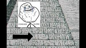 Forever Alone Guy Meme - forever alone face on a 1 dollar bill youtube