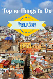 best 25 valencia spain ideas on pinterest valencia valencia