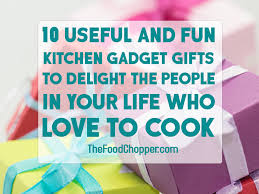 10 useful and fun kitchen gadget gifts to delight the people in