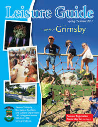 town of grimsby spring summer 2017 leisure guide by town of