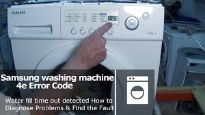 samsung washing machine error code 4e and e1 fault not filling in