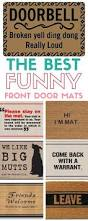Funny Doormat by Best 25 Doormats Ideas Only On Pinterest Farmhouse Doormats