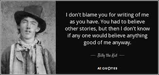 top 6 quotes by billy the kid a z quotes