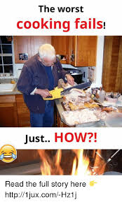 Funny Cooking Memes - 25 best memes about cooking fail cooking fail memes