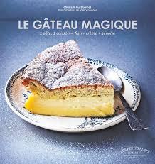 livre de cuisine suisse le gâteau magique un nouveau délice pour les gourmands femina