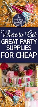 cheap party supplies where to get great party supplies for cheap