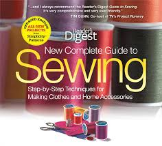 the new complete guide to sewing step by step techniquest for