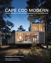 cape cod modern midcentury architecture and community on the