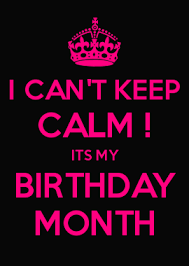 Keep Calm Birthday Meme - i can t keep calm its my birthday month done pinterest