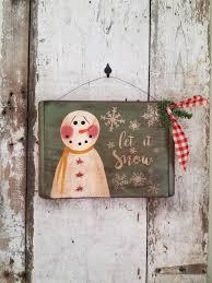 let it snow wood sign primitive snowman country primitive