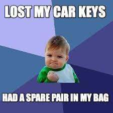 Car Keys Meme - meme creator lost my car keys had a spare pair in my bag meme