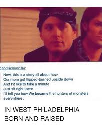 In West Philadelphia Born And Raised Meme - candi icious184 now this is a story all about how our mom got