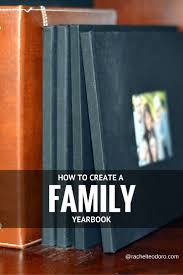 how to create a yearbook how to create a family year book teodoro