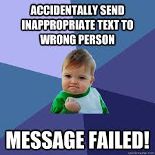 Failed Text Message Memes Com - accidentally send inappropriate text to wrong person message