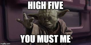 High Five Meme - leave hanging you must not imgflip