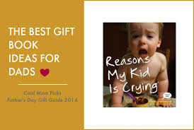 22 s day gifts better the best books for dads for s day cool picks