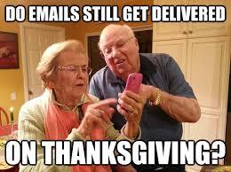 do emails still get delivered on thanksgiving technologically