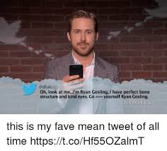 Meme Ryan Gosling - oh look at me m ryan gosling i have perfect bone structure and kind