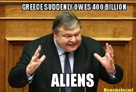 Make A Meme Aliens - meme maker greece suddenly owes 400 billion aliens