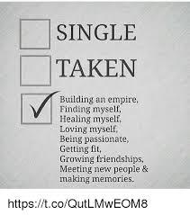 Single Taken Meme - 25 best memes about single taken single taken memes