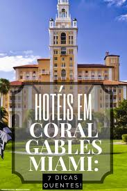 Coral Gables Florida Map by Best 25 Coral Gables Ideas On Pinterest South Miami The Gables