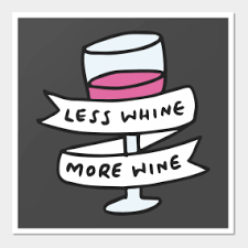 less whine more wine posters and arts teepublic
